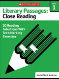 Literary Passages: Close Reading: Grade 1: 20 Reading Selections with Text-Marking Exercises