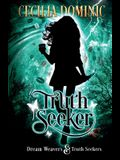 Truth Seeker: A Dream Weavers & Truth Seekers Novella