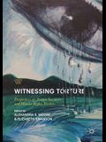 Witnessing Torture: Perspectives of Torture Survivors and Human Rights Workers