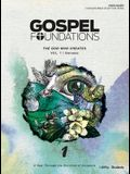 Gospel Foundations for Students: Volume 1 - The God Who Creates