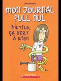 Mon Journal Full Nul: N? 4 - Inutile, ?a Sert ? Rien