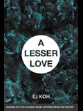 A Lesser Love: Poems