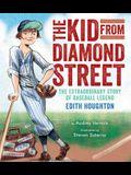 The Kid from Diamond Street: The Extraordinary Story of Baseball Legend Edith Houghton