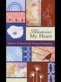 Illumine My Heart: Baha'i Prayers for Every Occasion