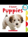 I Love Puppies (Rookie Toddler)