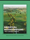 Medieval Mississippians: The Cahokian World