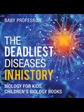 The Deadliest Diseases in History - Biology for Kids - Children's Biology Books