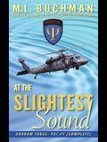 At the Slightest Sound