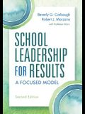 School Leadership for Results: A Focused Model Second Edition