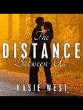 The Distance Between Us Lib/E