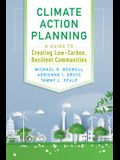Climate Action Planning: A Guide to Creating Low-Carbon, Resilient Communities