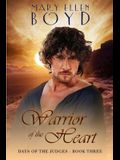 Warrior of the Heart: Days of the Judges, Book 3