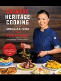 Chinese Heritage Cooking from My American Kitchen: Discover Authentic Flavors with Vibrant, Modern Recipes