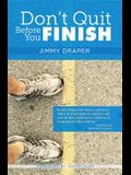 Don't Quit Before You Finish: Serving Well and Finishing Strong