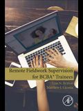 Remote Fieldwork Supervision for Bcba(r) Trainees