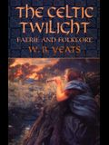 The Celtic Twilight: Faerie and Folklore