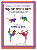 Yoga for Kids to Teens: Themes, Relaxation Techniques, Games and an Introduction to SOLA Stikk Yoga