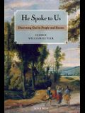 He Spoke to Us: Discerning God in People and Events