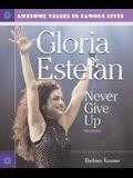 Gloria Estefan: Never Give Up