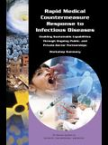 Rapid Medical Countermeasure Response to Infectious Diseases: Enabling Sustainable Capabilities Through Ongoing Public- And Private-Sector Partnership
