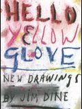 Jim Dine: Hello Yellow Glove