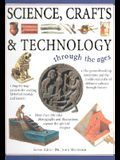 Science, Crafts & Technology Through the Ages