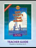Discover 4 Yourself(r) Teacher Guide: God, What's Your Name?
