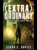 (extra)ordinary: A Young Adult Sci-fi Dystopian (Powers Book 3)