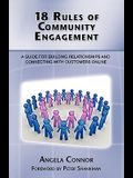 18 Rules of Community Engagement: A Guide for Building Relationships and Connecting With Customers Online