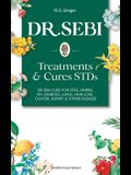 DR. SEBI Treatment and Cures Book: Dr. Sebi Cure for STDs, Herpes, HIV, Diabetes, Lupus, Hair Loss, Cancer, Kidney, and Other Diseases