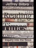 Reading the Times: A Literary and Theological Inquiry Into the News