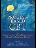 Process-Based CBT: The Science and Core Clinical Competencies of Cognitive Behavioral Therapy