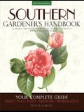 Southern Gardener's Handbook: Your Complete Guide: Select, Plan, Plant, Maintain, Problem-Solve - Alabama, Arkansas, Georgia, Kentucky, Louisiana, M