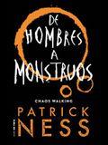 de Hombres a Monstruos / Monsters of Men