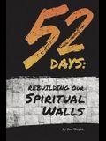 52 Days: Rebuilding Our Spiritual Walls