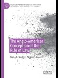 The Anglo-American Conception of the Rule of Law