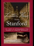 Letters Home from Stanford:: 125 Years of Correspondence Collected from Students of Stanford University