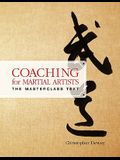Coaching for Martial Artists: The Masterclass Text