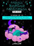 Magic Bedtime Meditation for kids: 10 book of 10 A Collection of Bed Night Stories For go to Sleep Feeling Calm and Create Their Own World of Imaginat