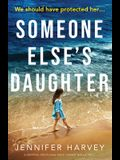 Someone Else's Daughter: A gripping emotional page turner with a twist