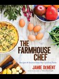 The Farmhouse Chef: Recipes and Stories from My Carolina Farm