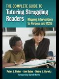 The Complete Guide to Tutoring Struggling Readers-Mapping Interventions to Purpose and CCSS