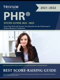 PHR Study Guide 2021-2022: Exam Prep Book with Practice Test Questions for the Professional in Human Resources Certification