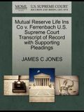 Mutual Reserve Life Ins Co V. Ferrenbach U.S. Supreme Court Transcript of Record with Supporting Pleadings