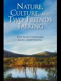 Nature, Culture, and Two Friends Talking: 1985-2013