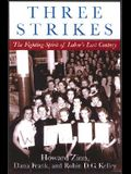 Three Strikes: Miners, Musicians, Salesgirls, and the Fighting Spirit of Labor's Last Century