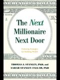 Next Millionaire Next Door: Enduring Strategies for Buidling Wealth