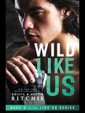 Wild Like Us