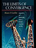 The Limits of Convergence: Globalization and Organizational Change in Argentina, South Korea, and Spain