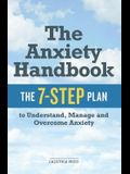 Anxiety Handbook: The 7-Step Plan to Understand, Manage, and Overcome Anxiety